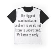 The Biggest Communication Problem! Graphic T-Shirt