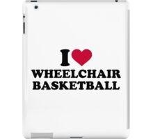 I love wheelchair basketball iPad Case/Skin