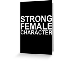Strong Female Character Greeting Card