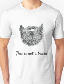 This is not a beard (white background) T-Shirt