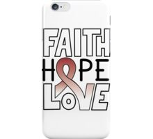 Faith Hope Love - Head & Neck Cancer Awareness iPhone Case/Skin