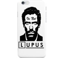 Its not lupus  iPhone Case/Skin