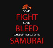 samurai champloo some fight some bleed some die in the name of the samurai anime manga shirt Unisex T-Shirt