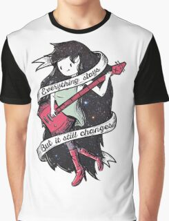 Everything stays Graphic T-Shirt