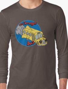 The Struggle Bus Long Sleeve T-Shirt