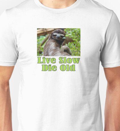 Mr. Sloth Says - Live Slow, Die Old Unisex T-Shirt