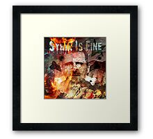 Syria Is Fine. Framed Print