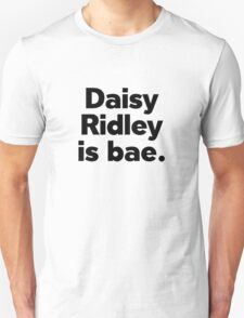 Daisy Ridley is bae T-Shirt