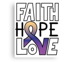 Faith Hope Love - Bladder Cancer Awareness Canvas Print