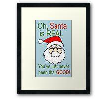 Santa is Real Framed Print