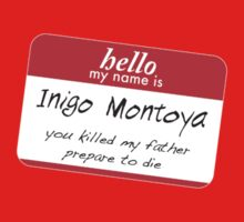 Hello, my name is inigo montoya you killed my father prepare to die Kids Tee