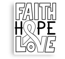 Faith Hope Love - Lung Cancer Awareness Canvas Print