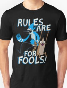 Rules are for FOOLS T-Shirt