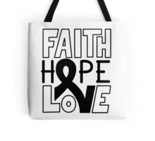 Faith Hope Love - Melanoma Cancer Awareness Tote Bag