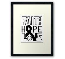Faith Hope Love - Melanoma Cancer Awareness Framed Print