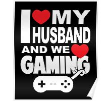 Love My Husband and Gaming Poster