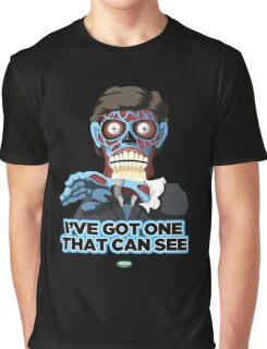 I've Got One That Can See Graphic T-Shirt