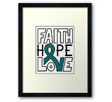 Faith Hope Love - Ovarian Cancer Awareness Framed Print