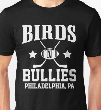 Birds & Bullies - Philadelhia's Finest Unisex T-Shirt