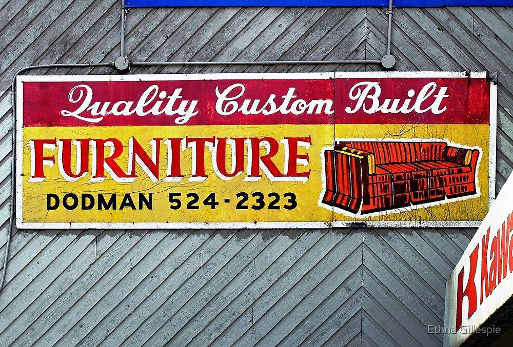Furniture Store Sign  by Ethna Gillespie
