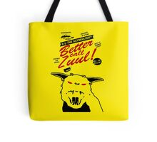 Better call Zuul Tote Bag