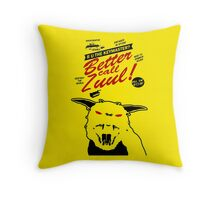 Better call Zuul Throw Pillow
