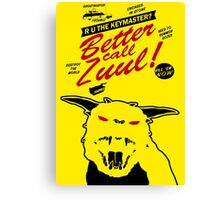 Better call Zuul Canvas Print
