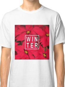 "Beautiful ""Winter"" Typography & Poinsettias Classic T-Shirt"