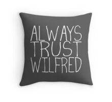Always Trust Wilfred Throw Pillow
