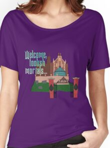 Welcome, Foolish Mortals... Women's Relaxed Fit T-Shirt
