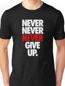 NEVER NEVER NEVER GIVE UP. - Alternate Unisex T-Shirt