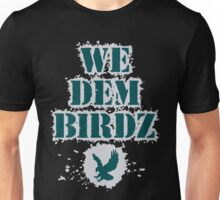 We Dem Birdz - Philadelphia Eagles - GO IGGLES! Unisex T-Shirt