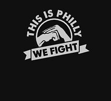 This Is Philly - WE FIGHT! Unisex T-Shirt