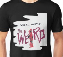The Weird Unisex T-Shirt
