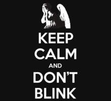 KEEP CALM and Don't Blink by Golubaja