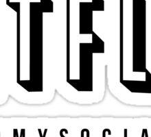 NETFLIX RUINED MY SOCIAL LIFE. Sticker