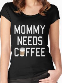 Mommy Needs Coffee Women's Fitted Scoop T-Shirt