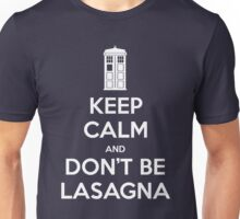 Keep Calm and Don't Be Lasagna Unisex T-Shirt