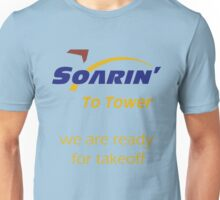 """Soarin' to tower. We are ready for takeoff."" Unisex T-Shirt"
