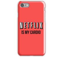 NETFLIX IS MY CARDIO iPhone Case/Skin