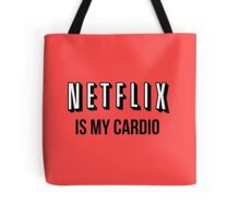 NETFLIX IS MY CARDIO Tote Bag