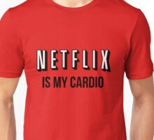 NETFLIX IS MY CARDIO Unisex T-Shirt