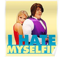 I HATE MYSELFIE - SHANE X GIGI Poster