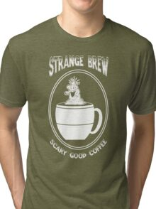 Strange Brew -- Scary Good Coffee Tri-blend T-Shirt