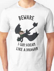 I can scream like a dragon Unisex T-Shirt