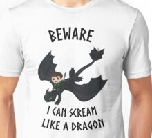 I can scream like a dragon Unisex T-Shirt