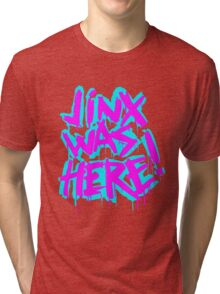 JINX WAS HERE Tri-blend T-Shirt