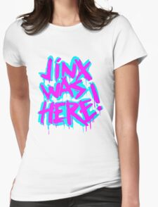 JINX WAS HERE Womens Fitted T-Shirt