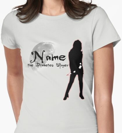 The Diabetes Slayer Womens Fitted T-Shirt