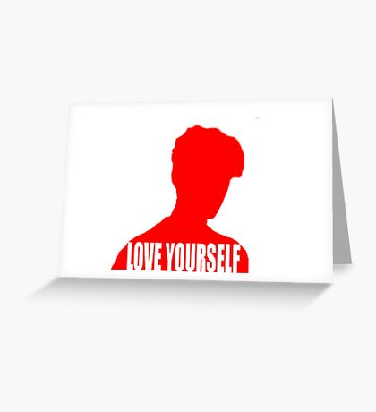 Love Yourself (Justin Bieber) Greeting Card